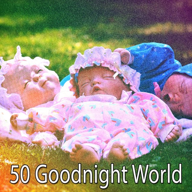 50 Goodnight World