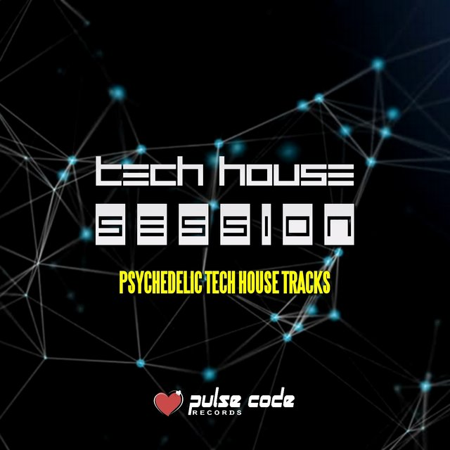 Tech House Session (Psychedelic Tech House Tracks)
