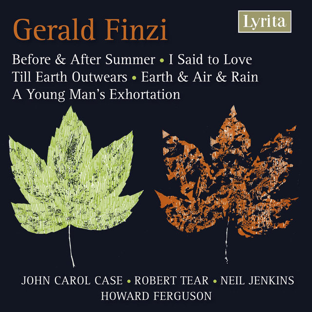 Finzi: Before and after Summer - Till Earth Outwears - I said to Love
