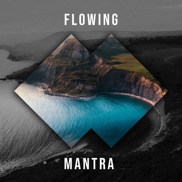 # Flowing Mantra