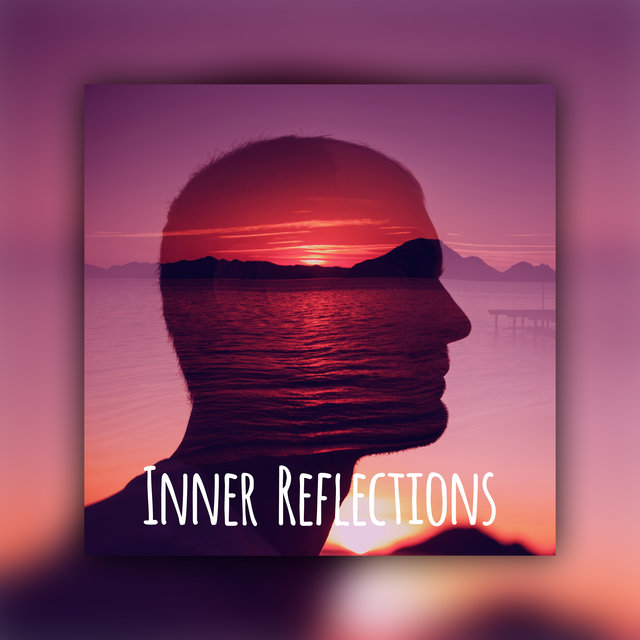 Inner Reflections – New Age Melodies for Meditation, Yoga and Relaxation