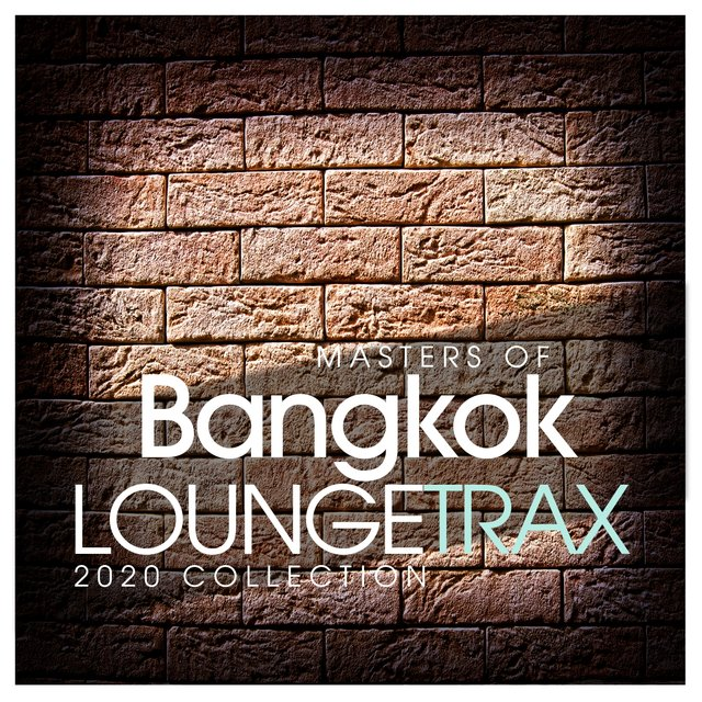 Masters Of Bangkok Lounge Trax 2020 Collection