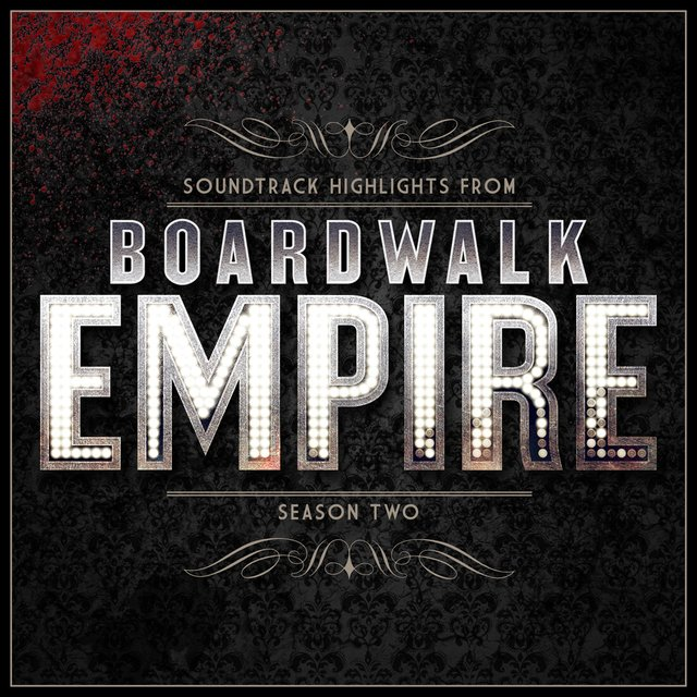 Boardwalk Empire - Soundtrack Highlights - Season Two