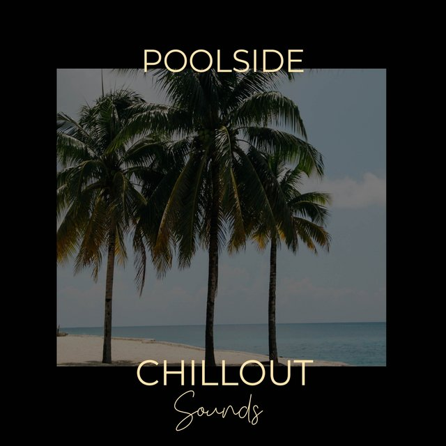 Poolside Chillout Sounds