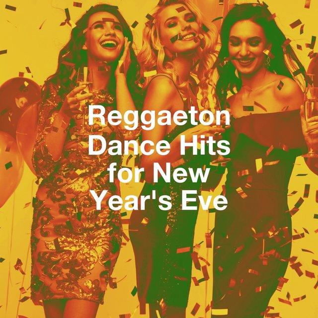 Reggaeton Dance Hits for New Year's Eve