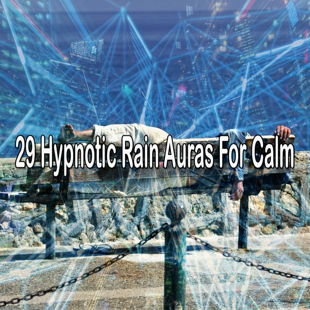 29 Hypnotic Rain Auras for Calm