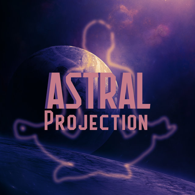 """ Astral Projection """