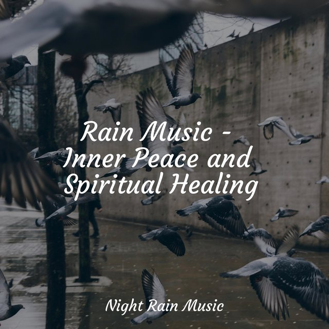 Rain Music - Inner Peace and Spiritual Healing
