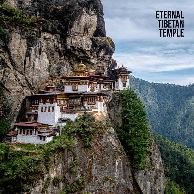 Eternal Tibetan Temple (Tibetan Music for Guided Meditation, Deep Relaxation of Mind & Body)