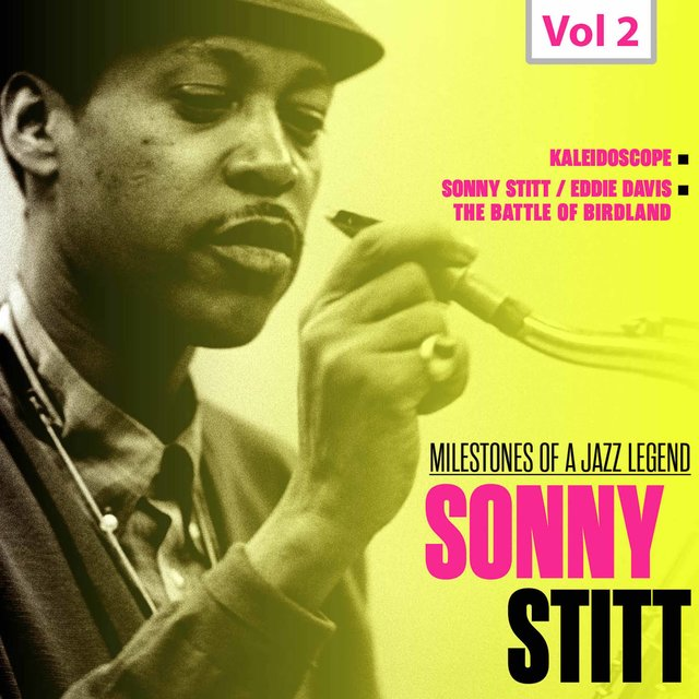 Milestones of a Jazz Legend - Sonny Stitt, Vol. 2