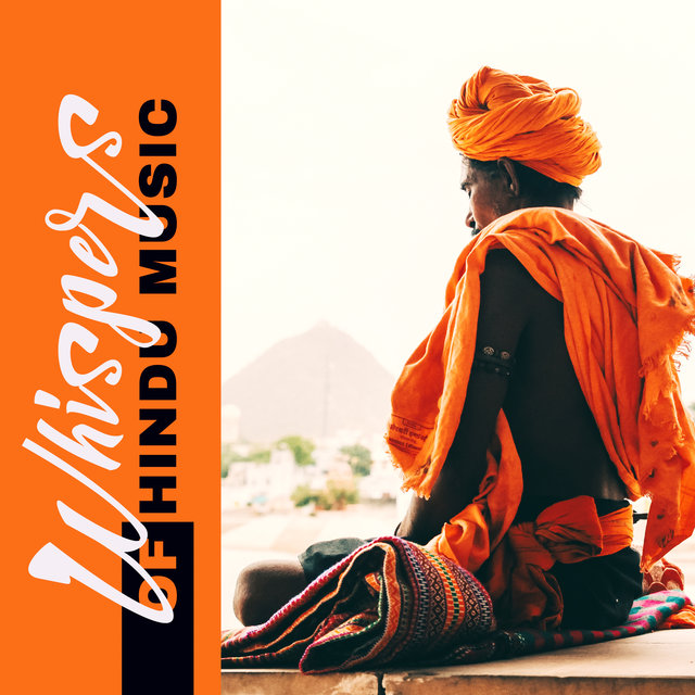 Whispers of Hindu Music – Traditional Sacred Music for Meditation