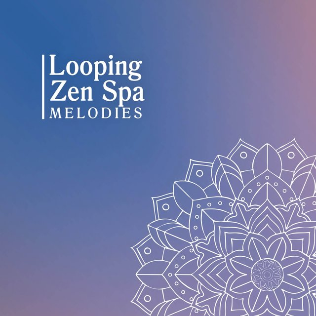 Looping Zen Spa Melodies