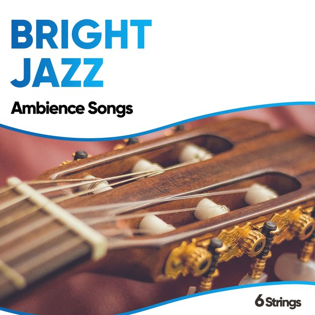 Bright Jazz Ambience Songs