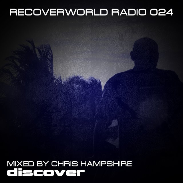 Recoverworld Radio 024 (Mixed by Chris Hampshire)