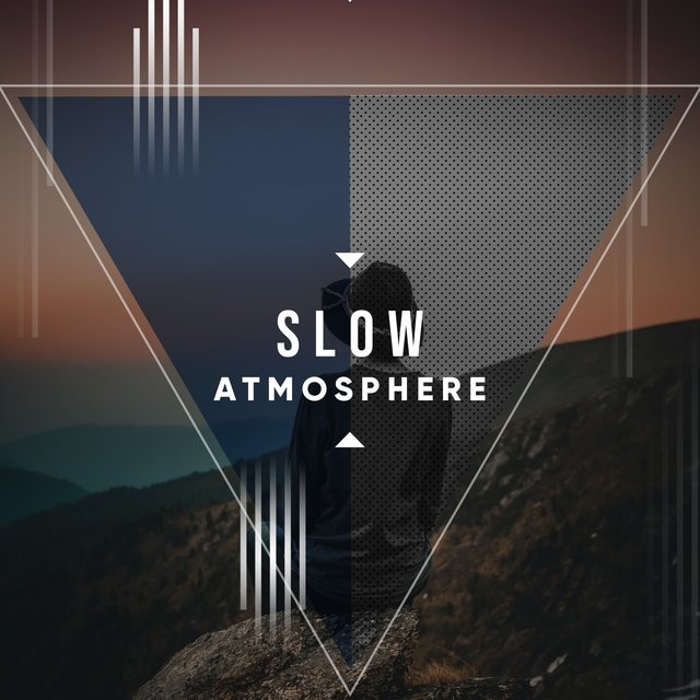 # Slow Atmosphere