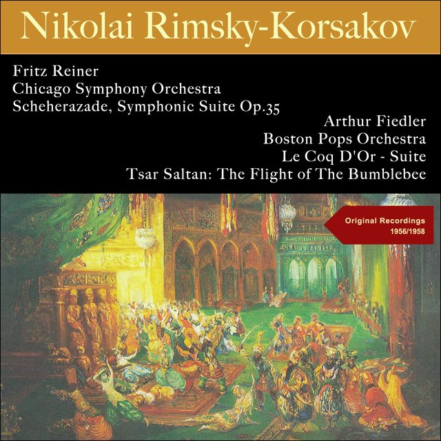 Rimsky-Korsakov: Scheherazade, Symphonic Suite Op.35 - Le Coq D'or - Suite - Tsar Saltan: The Flight of the Bumblebee