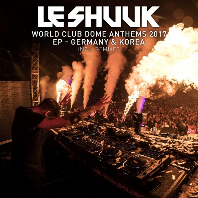 World Club Dome Anthems 2017 EP Germany & Korea (Inkl. Remixes)