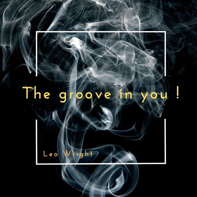 The Groove in You