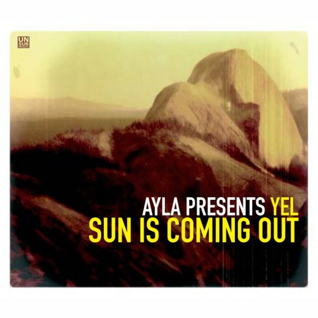 Ayla Presents Yel - Sun Is Coming Out, Vol. 1