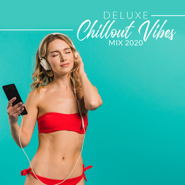 Deluxe Chillout Vibes Mix 2020
