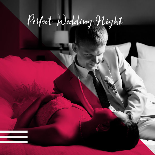 Perfect Wedding Night - Romantic Piano Music Collection for the First Night with Your Wife or Husband
