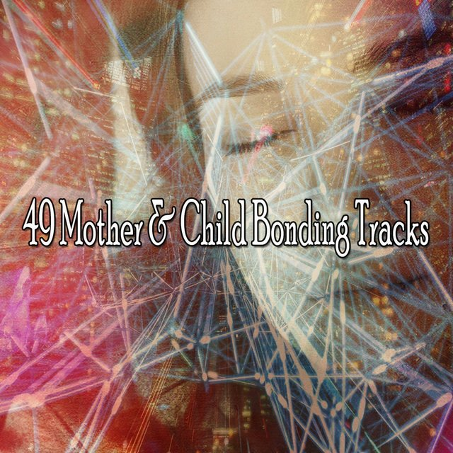 49 Mother & Child Bonding Tracks