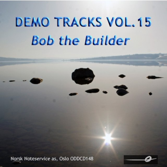 Vol. 15: Bob the Builder - Demo Tracks