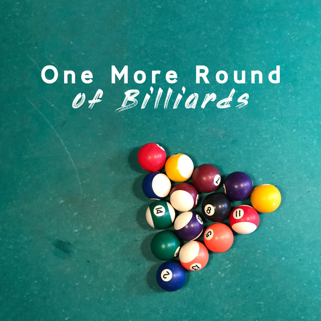One More Round of Billiards - Collection of Wonderful Jazz Music That Will Make Friday Night in the Pub More Enjoyable