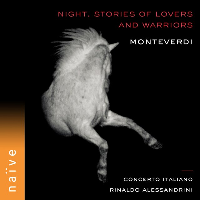 Monteverdi: Night. Stories of Lovers and Warriors