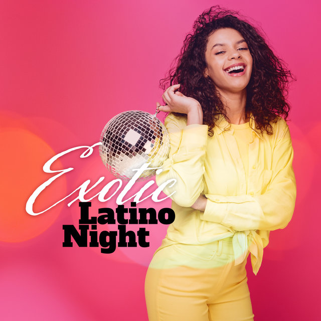 Exotic Latino Night (Top 100, Easy Listening, Best Background Music)