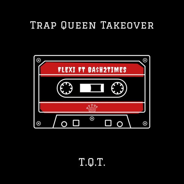 Trap Queen Takeover  (T.Q.T.) [feat. Ba$h2times]