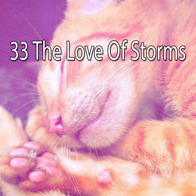 33 The Love of Storms