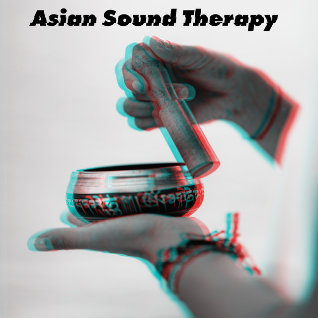 Asian Sound Therapy - Tibetan Bells, Bowls and Gongs