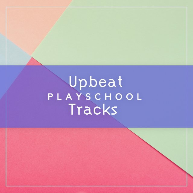 Upbeat Playschool Tracks
