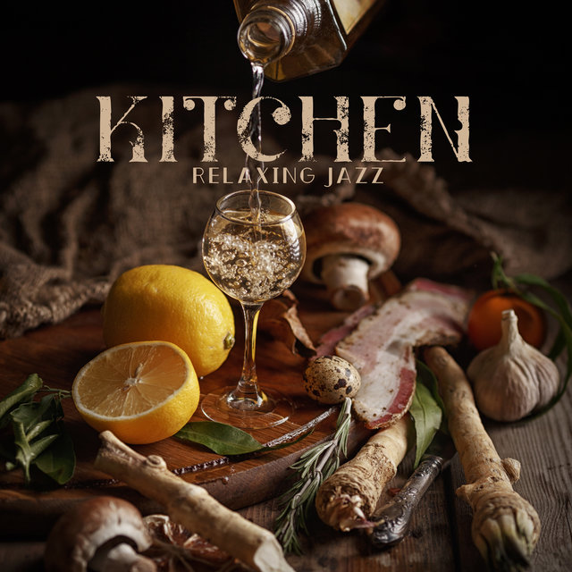 Kitchen Relaxing Jazz - Instrumental Jazz for Cooking
