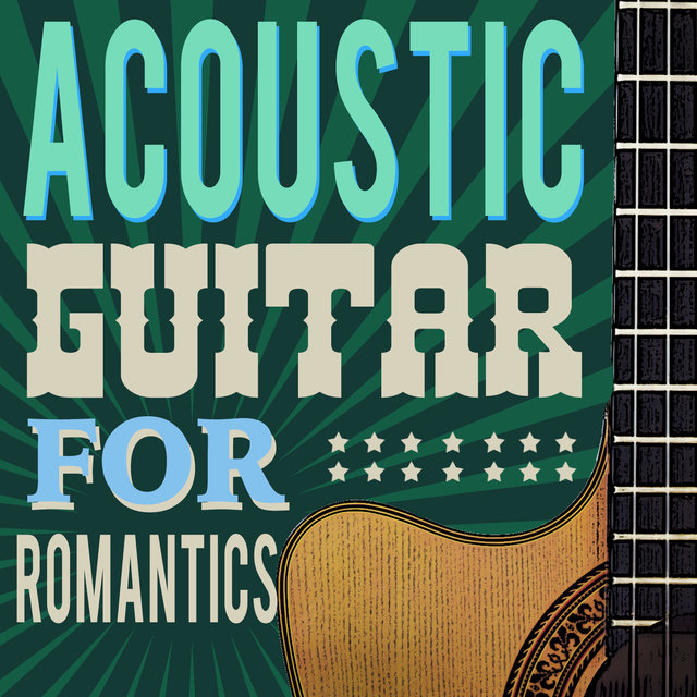 Acoustic Guitar for Romantics