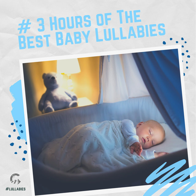 # 3 Hours of The Best Baby Lullabies