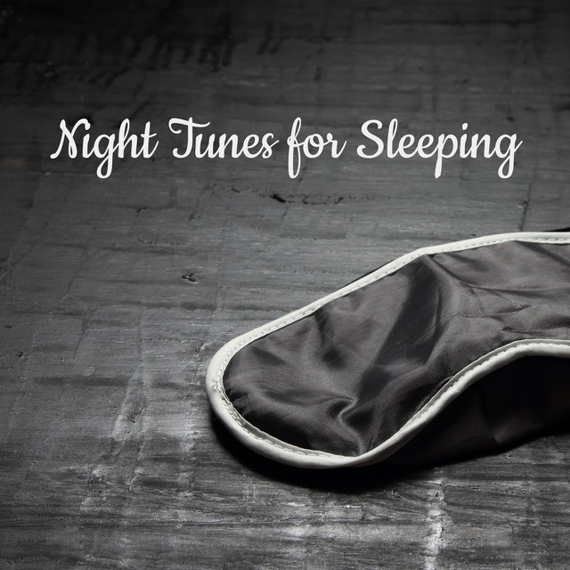 Night Tunes for Sleeping: Chill Music Compilation To Help You Sleep and Rest at Night