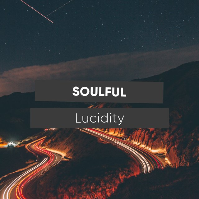 # Soulful Lucidity