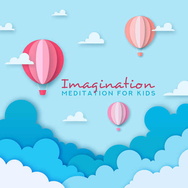 Imagination Meditation for Kids - Help Children Cope with Anxiety and Stress