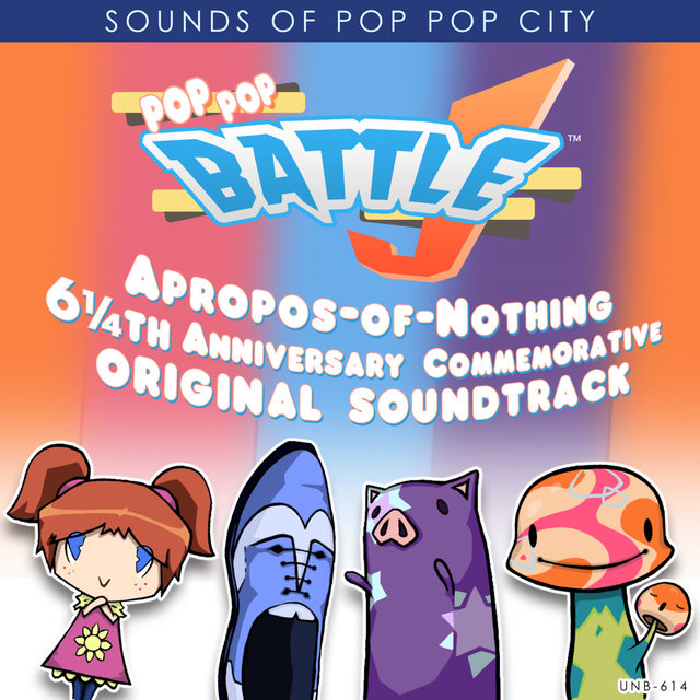 Sounds of Pop Pop City: Pop Pop Battle J Apropos​-​of​-​Nothing 6¼th Anniversary Commemorative Original Soundtrack: Cardboard Jubilee Edition
