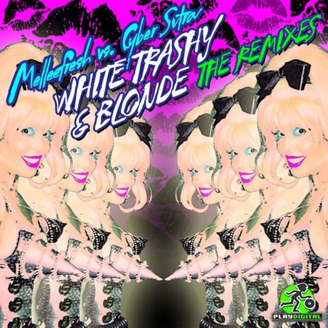 White Trashy & Blonde The Remixes