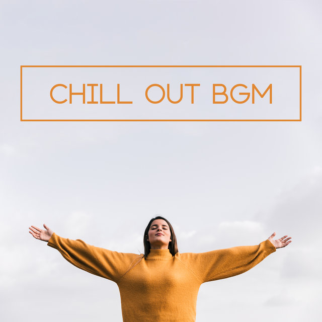 Chill Out BGM – Magic Soothing Sounds, Deep Rest and Relaxation, Lounge Chill