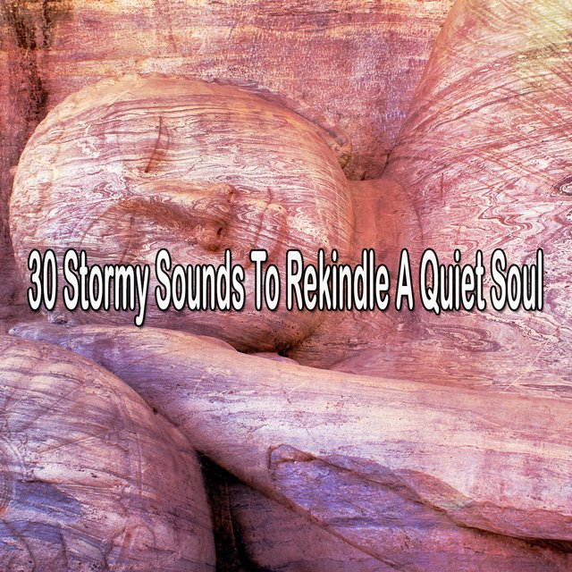 30 Stormy Sounds to Rekindle a Quiet Soul