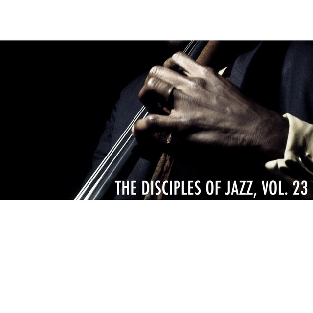The Disciples of Jazz, Vol. 23