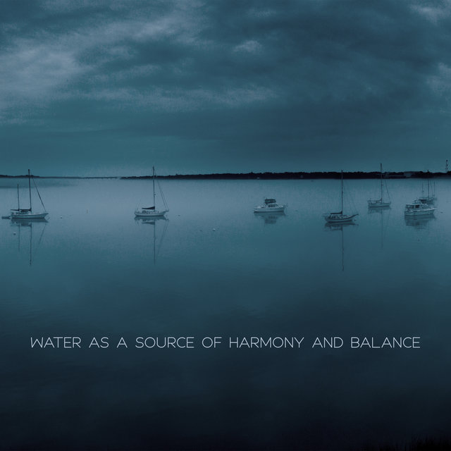 Water as a Source of Harmony and Balance