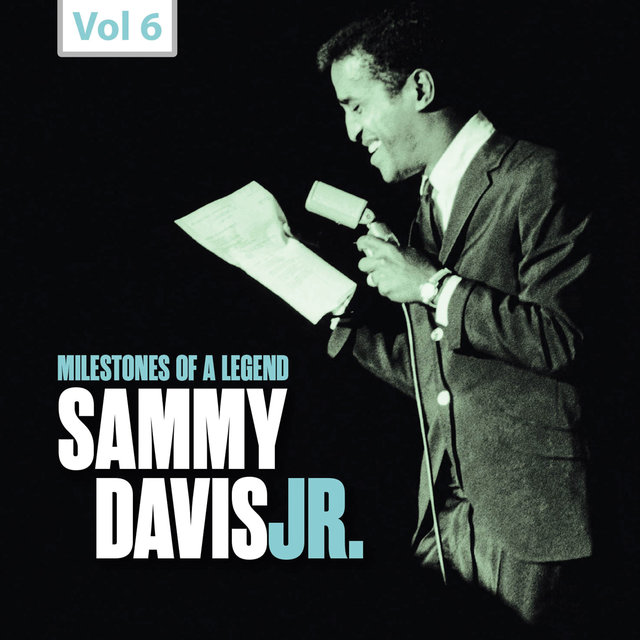 Milestones of a Legend: Sammy Davis Jr., Vol. 6