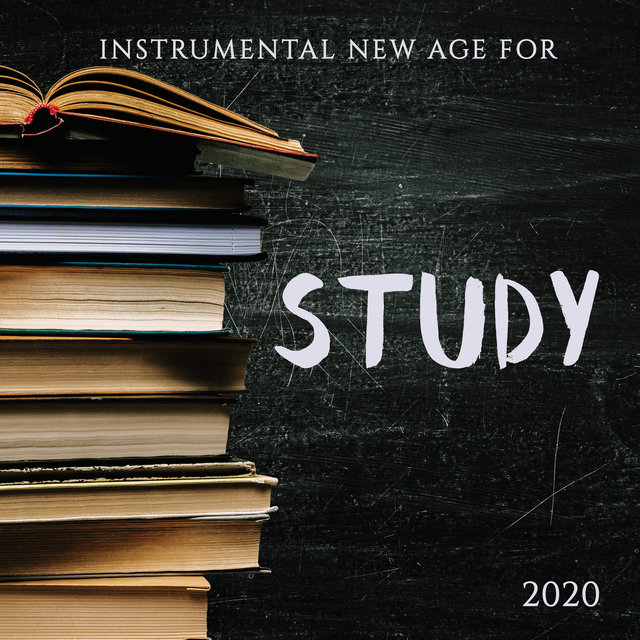 Instrumental New Age for Study 2020: Soft Instrumental Ambient Music for Study, Concentration and Brain Power, Cello & Saxophone Gentle Melodies for Total Relaxation, Inner Focus, Stress Relief, Calm Down
