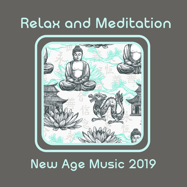 Relax and Meditation New Age Music 2019: Inner Balance, Yoga, Inner Harmony, Ambient Music for Deep Meditation and Relax