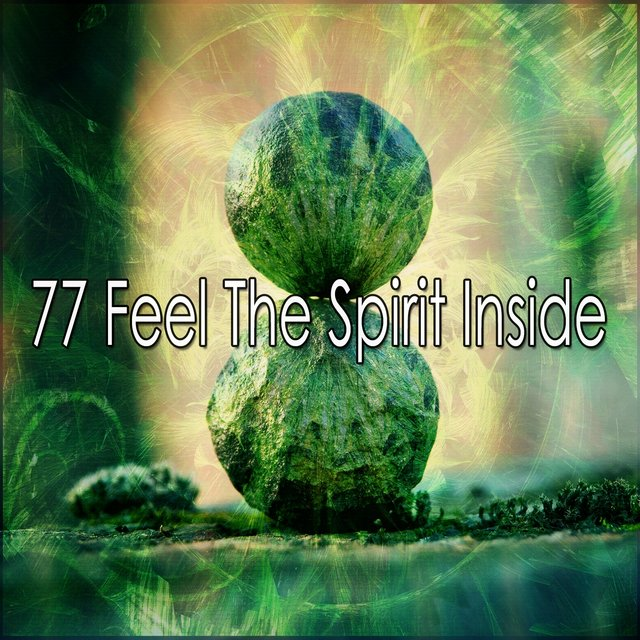 77 Feel the Spirit Inside